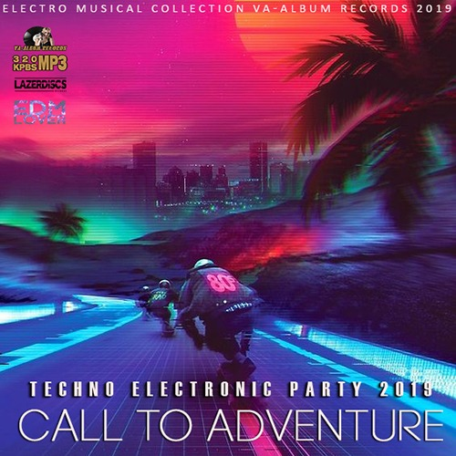 VA - Call To Adventure: Techno Electronic Party (2019)