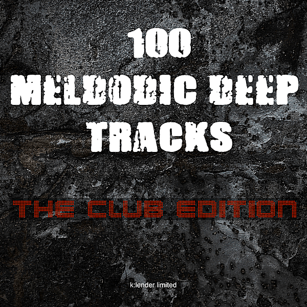 VA - 100 Melodic Deep Tracks: The Club Edition (2019)