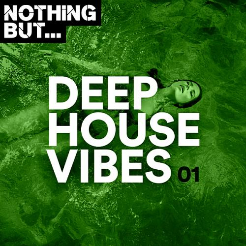 Nothing But... Deep House Vibes Vol.01 (2019)