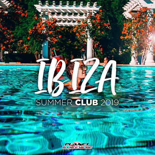 Ibiza Summer Club 2019 [Planet Dance Music] (2019)