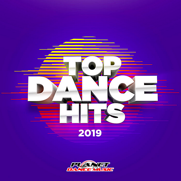 VA - Top Dance Hits 2019 [Planet Dance Music] (2019)