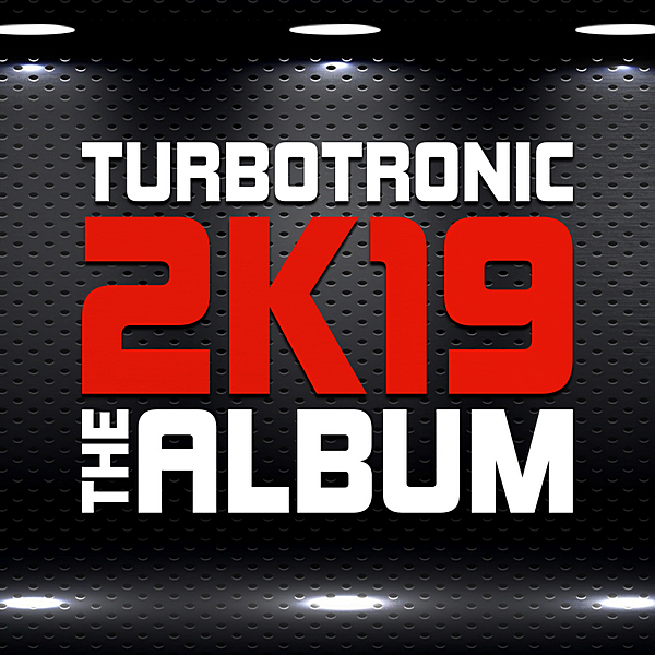 Turbotronic - 2K19 Album (2019)
