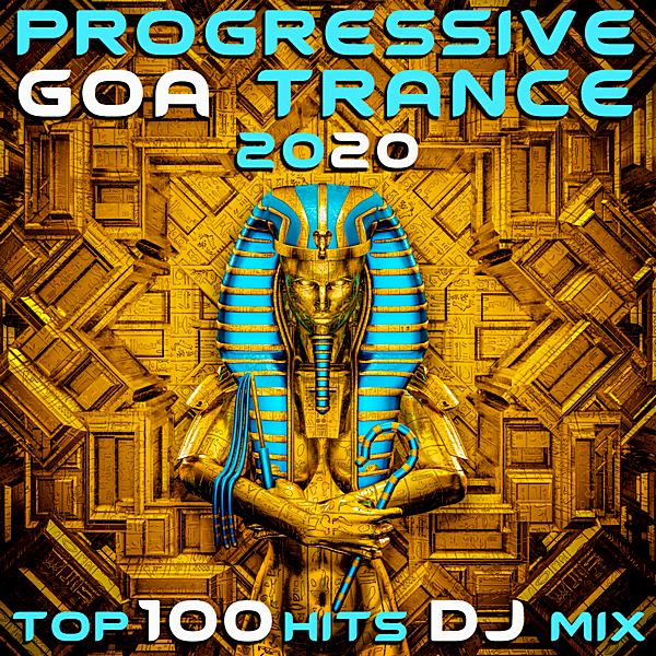 VA - Progressive Goa Trance 2020 Top 100 Hits DJ Mix (2019)