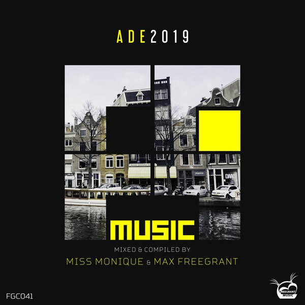 VA - ADE 2019 [Mixed & Compiled by Miss Monique & Max Freegrant] (2019)