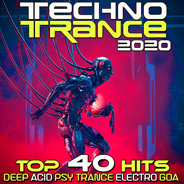VA - Techno Trance 2020 Top 40 Hits Deep Acid Psy Trance Electro Goa (2019)