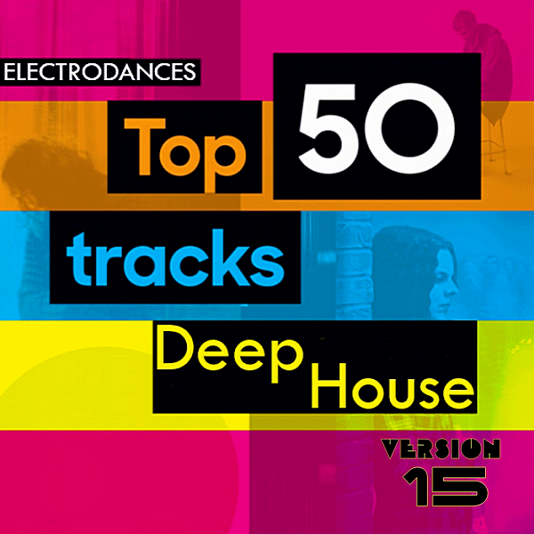 VA - Top50: Tracks Deep House Ver.15 (2019)