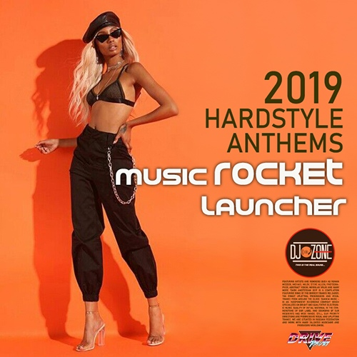 VA - Music Rocket Launcher: Hardstyle Anthems (2019)
