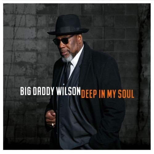 Big Daddy Wilson - Deep in my Soul [24bit Hi-Res] (2019/FLAC)