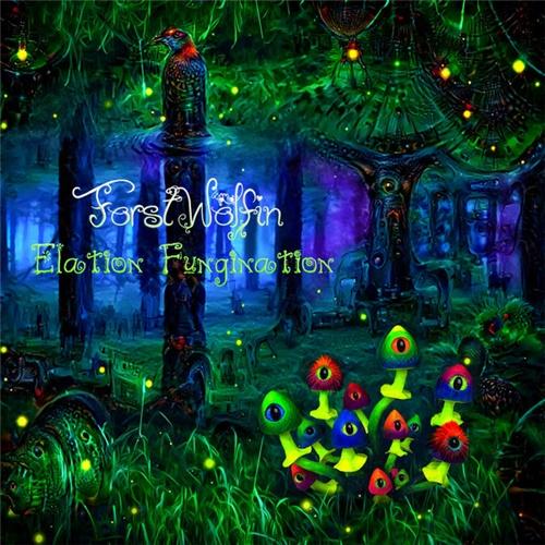 ForstWölfin (ForstWolfin) - Elation Fungination (2019/FLAC)
