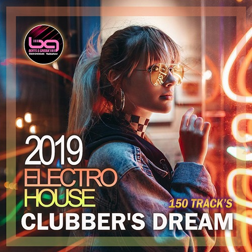VA - Electro House: Clubber's Dream (2019)