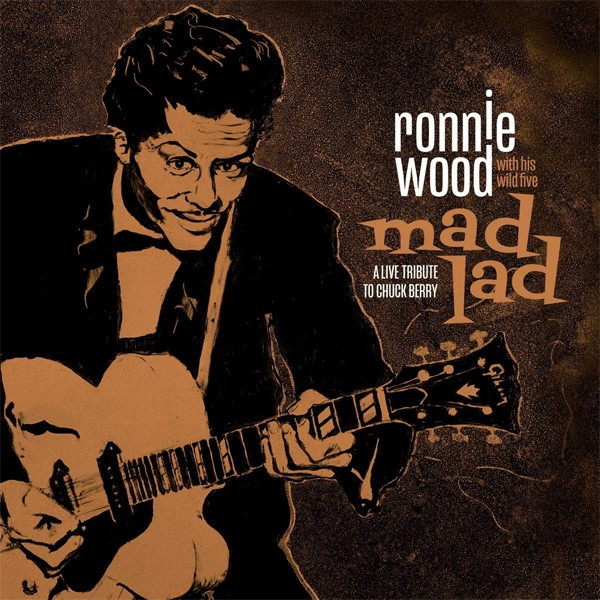 Ronnie Wood & His Wild Five - Mad Lad: A Live Tribute to Chuck Berry [Live] (2019)