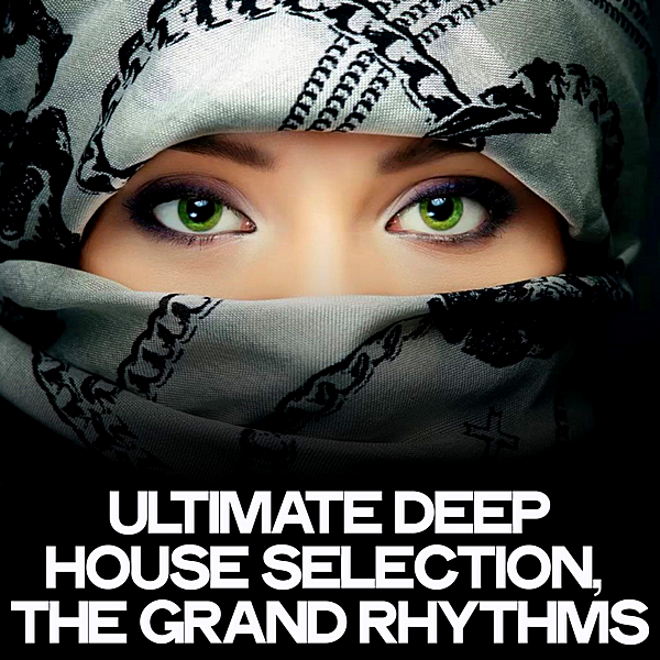 VA - Ultimate Deep House Selection [The Grand Rhythms] (2020)