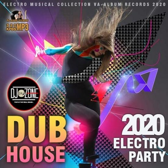 VA - Dub House: Electro Party (2020)