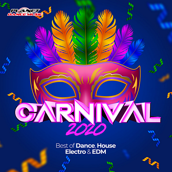 VA - Carnival 2020 (Best Of Dance, House, Electro & EDM) (2020)