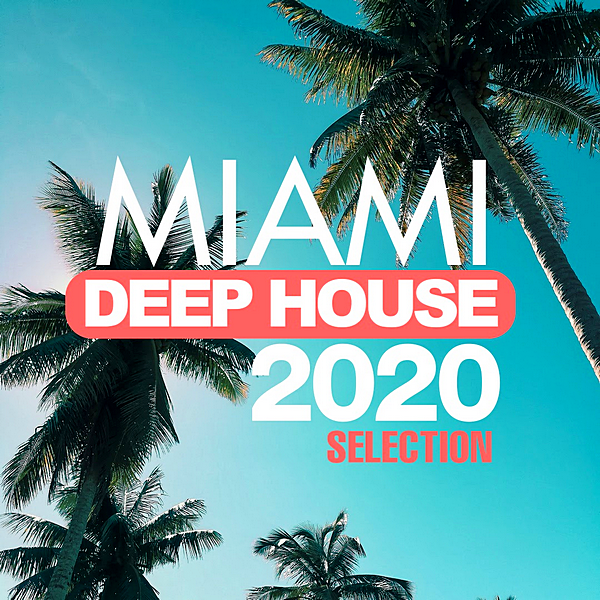 VA - Miami Deep House 2020 Selection (2020)