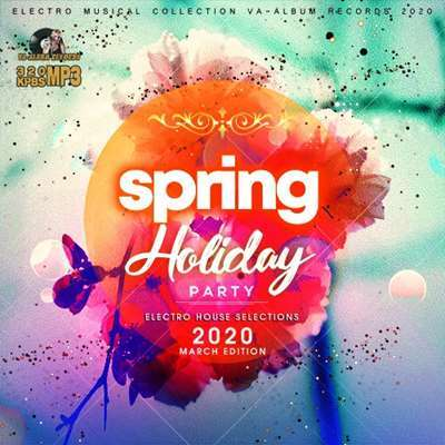 VA - Spring Holiday Party: Electro House Selections (2020)