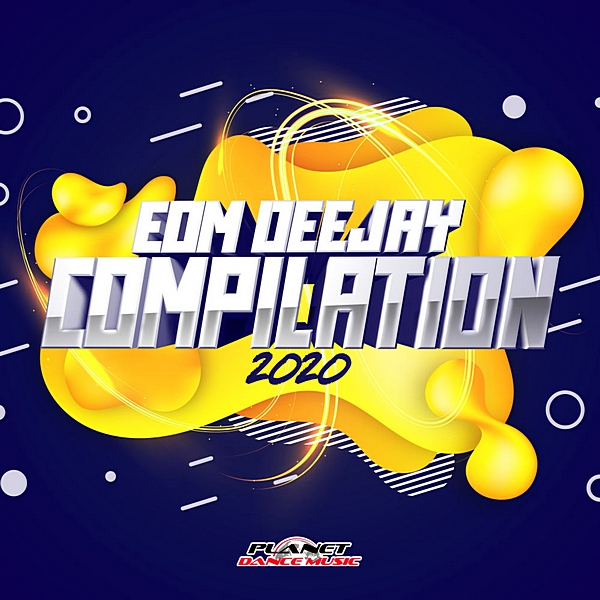 VA - EDM Deejay Compilation 2020 [Planet Dance Music] (2020)