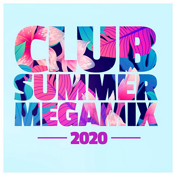 VA - Club Summer Megamix 2020 (2020)