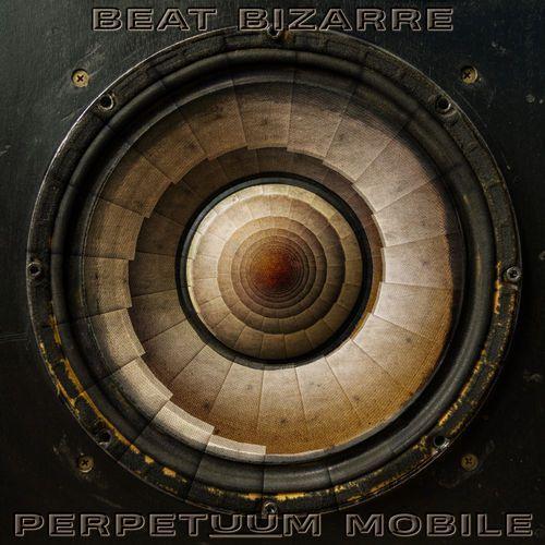 Beat Bizarre - Perpetuum Mobile (2020)