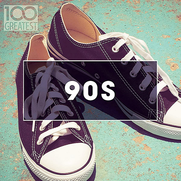 VA - 100 Greatest 90s: Ultimate Nineties Throwback Anthems (2020)