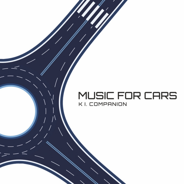 K.I. Companion - Music for Cars (2020)