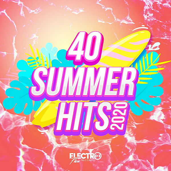 VA - 40 Summer Hits 2020 [Electro Flow Records] (2020)