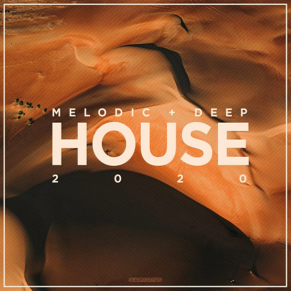 VA - Melodic & Deep House 2020 [Supercomps Records] (2020)