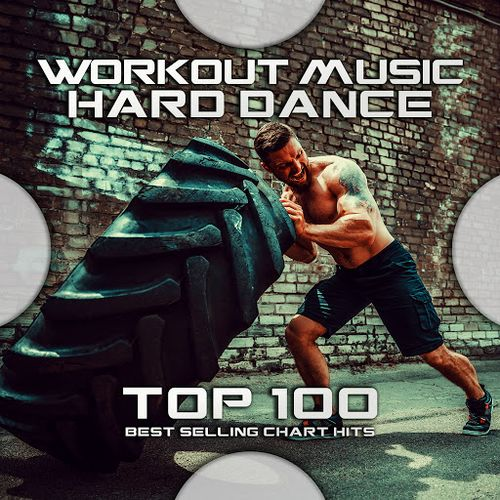 VA - Workout Music - Hard Dance Top 100: Best Selling Chart Hits (2020)