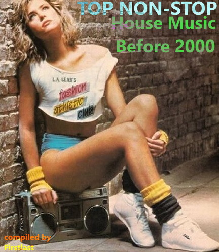 VA - TOP Non-Stop - House Music Before 2000 (2020)