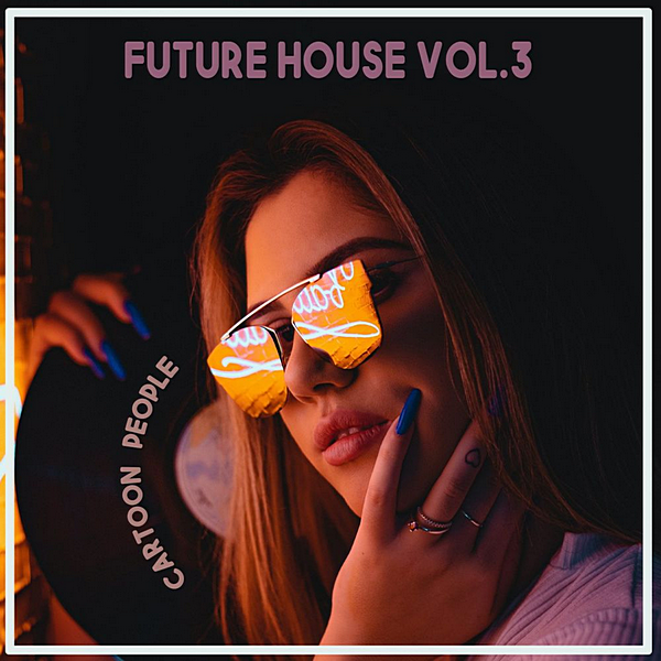 VA - Cartoon People: Future House Vol. 3 (2020)