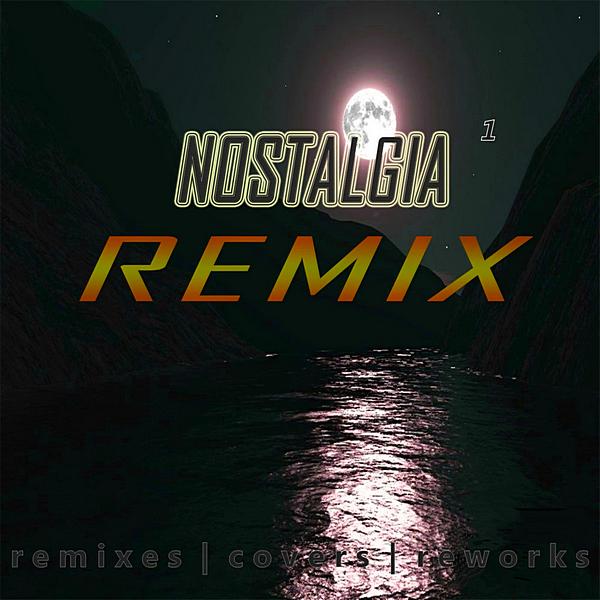 Сборник - Ностальгия 1 Remix (2020)