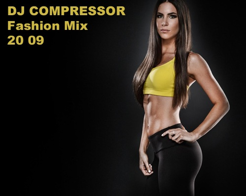 Dj Compressor - Fashion Mix 20 09 (2020)