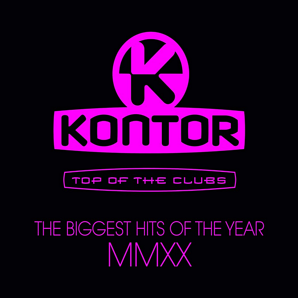 A - Kontor Top Of The Clubs: The Biggest Hits Of The Year MMXX (2020)